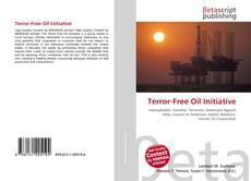Bookcover of Terror-Free Oil Initiative