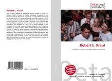 Bookcover of Robert E. Kraut