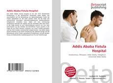 Bookcover of Addis Ababa Fistula Hospital
