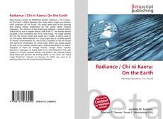 Copertina di Radiance / Chi ni Kaeru: On the Earth