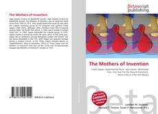 Bookcover of The Mothers of Invention