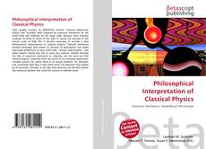 Bookcover of Philosophical Interpretation of Classical Physics