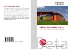 Borítókép a  UEFA Celebration Match - hoz