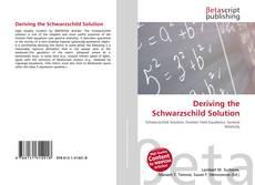 Bookcover of Deriving the Schwarzschild Solution