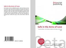 Bookcover of Safe in the Arms of Love