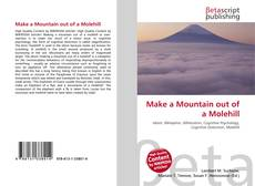 Bookcover of Make a Mountain out of a Molehill