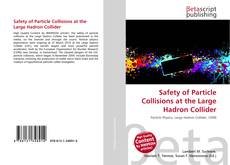 Bookcover of Safety of Particle Collisions at the Large Hadron Collider