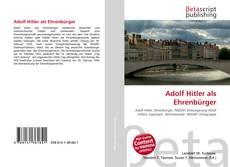 Borítókép a  Adolf Hitler als Ehrenbürger - hoz