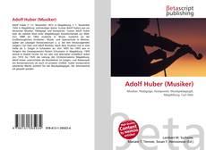 Bookcover of Adolf Huber (Musiker)