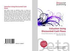 Couverture de Valuation Using Discounted Cash Flows