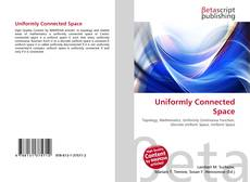 Bookcover of Uniformly Connected Space