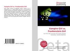 Bookcover of Vampire Girl vs. Frankenstein Girl