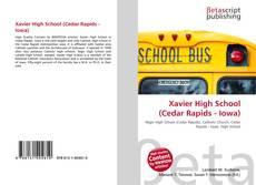 Bookcover of Xavier High School (Cedar Rapids - Iowa)