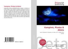 Bookcover of Vampires, Pirates & Aliens