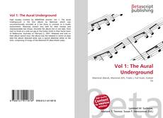 Bookcover of Vol 1: The Aural Underground
