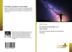 Bookcover of El hombre llamado a la Eternidad