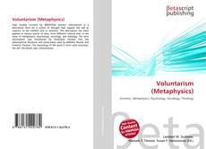 Bookcover of Voluntarism (Metaphysics)