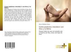 Bookcover of Como podemos interdecir con Dios y la Biblia