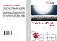 Ye Watchers and Ye Holy Ones kitap kapağı