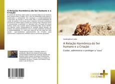 Bookcover of A Relação Harmônica do Ser humano e a Criação