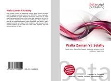 Bookcover of Walla Zaman Ya Selahy