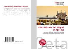 Couverture de USNS Mission San Miguel (T-AO-129)