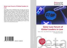 Bookcover of Qatar Law Forum of Global Leaders in Law