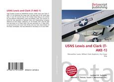 Bookcover of USNS Lewis and Clark (T-AKE-1)