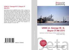Bookcover of USNS Lt. George W. G. Boyce (T-AK-251)