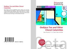 Bookcover of Oedipus Tex and Other Choral Calamities