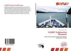 Bookcover of U-8047 Submarine Museum