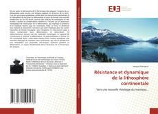 Bookcover of Résistance et dynamique de la lithosphère continentale