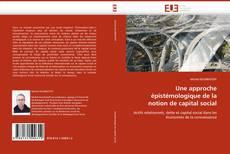 Bookcover of Une approche épistémologique de la notion de capital social