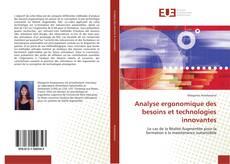 Couverture de Analyse ergonomique des besoins et technologies innovantes