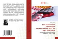 Buchcover von Acquisition de la technologie pharmaceutique dans les pays émergents