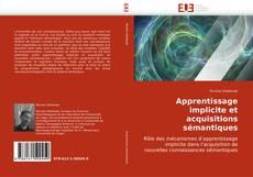 Bookcover of Apprentissage implicite et acquisitions sémantiques