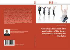 Couverture de Assisting Abstraction and Verification of Hardware Intellectual Property (IP) Modules