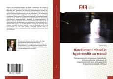 Bookcover of Harcèlement moral et hyperconflit au travail