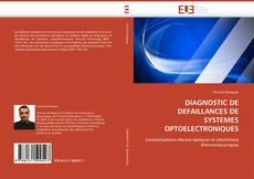 Couverture de DIAGNOSTIC DE DEFAILLANCES DE SYSTEMES OPTOELECTRONIQUES