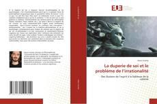 Bookcover of La duperie de soi et le problème de l'irrationalité