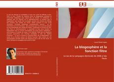 Bookcover of La blogosphère et la fonction filtre