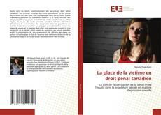 Bookcover of La place de la victime en droit pénal canadien