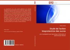 Couverture de Etude de l''action bioprotectrice des sucres