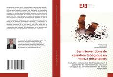 Bookcover of Les interventions de cessation tabagique en milieux hospitaliers