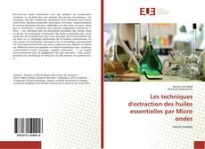Borítókép a  Les techniques d'extraction des huiles essentielles par Micro ondes - hoz