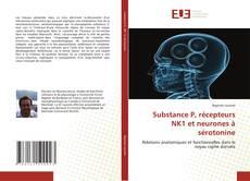 Couverture de Substance P, récepteurs NK1 et neurones à sérotonine