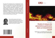 Bookcover of Etude et mesure de paramètres pertinents dans un écoulement réactif
