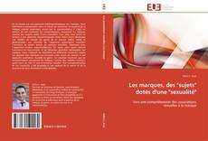 """Couverture de Les marques, des """"sujets"""" dotés d'une """"sexualité"""""""