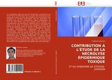 Portada del libro de CONTRIBUTION A L''ÉTUDE DE LA NÉCROLYSE ÉPIDERMIQUE TOXIQUE