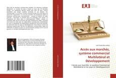 Bookcover of Accès aux marchés, système commercial Multilatéral et Développement